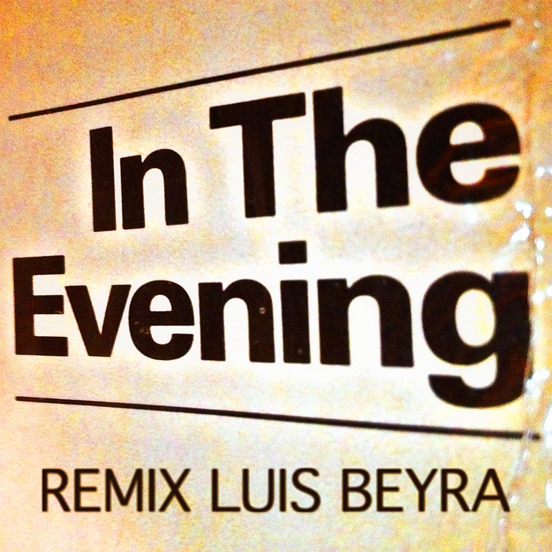 In The Evening – Luis Beyra Remix