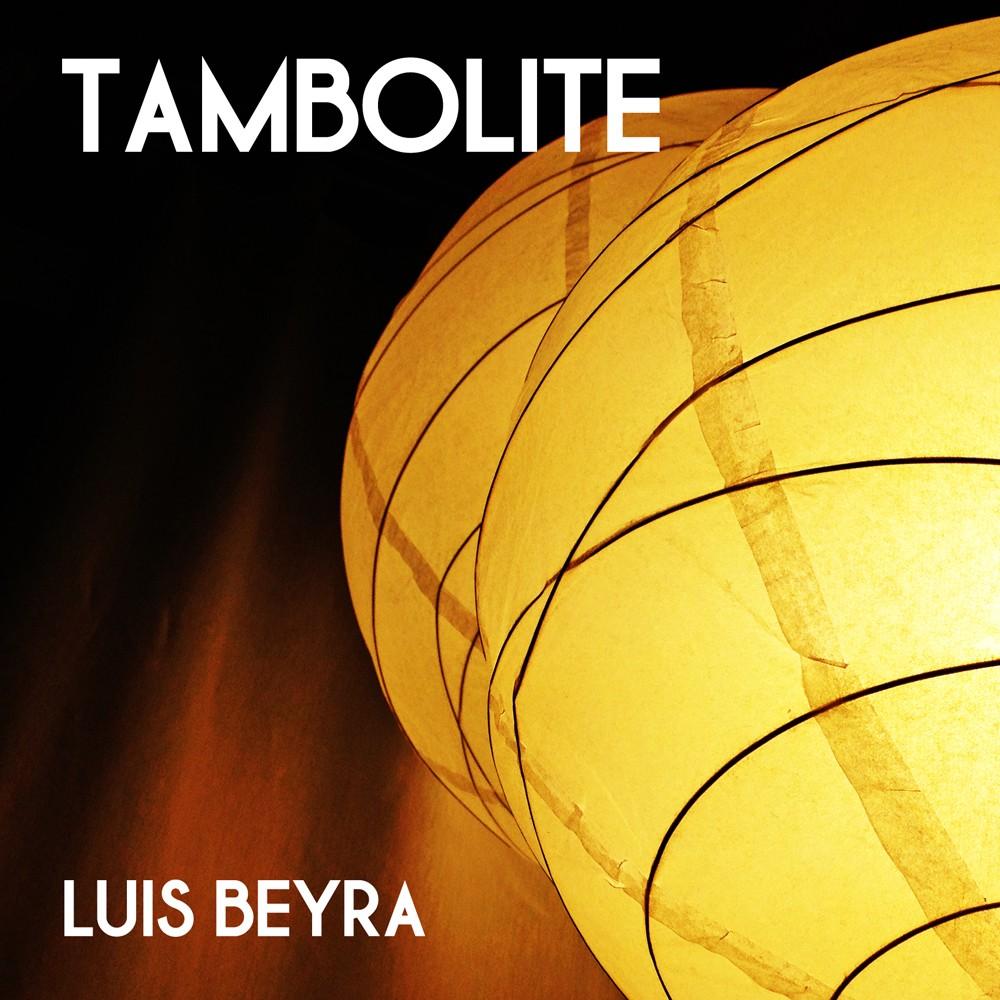 TAMBOLITE - LUIS BEYRA small