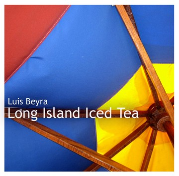 Long Island Iced Tea – Luis Beyra – Downtempo