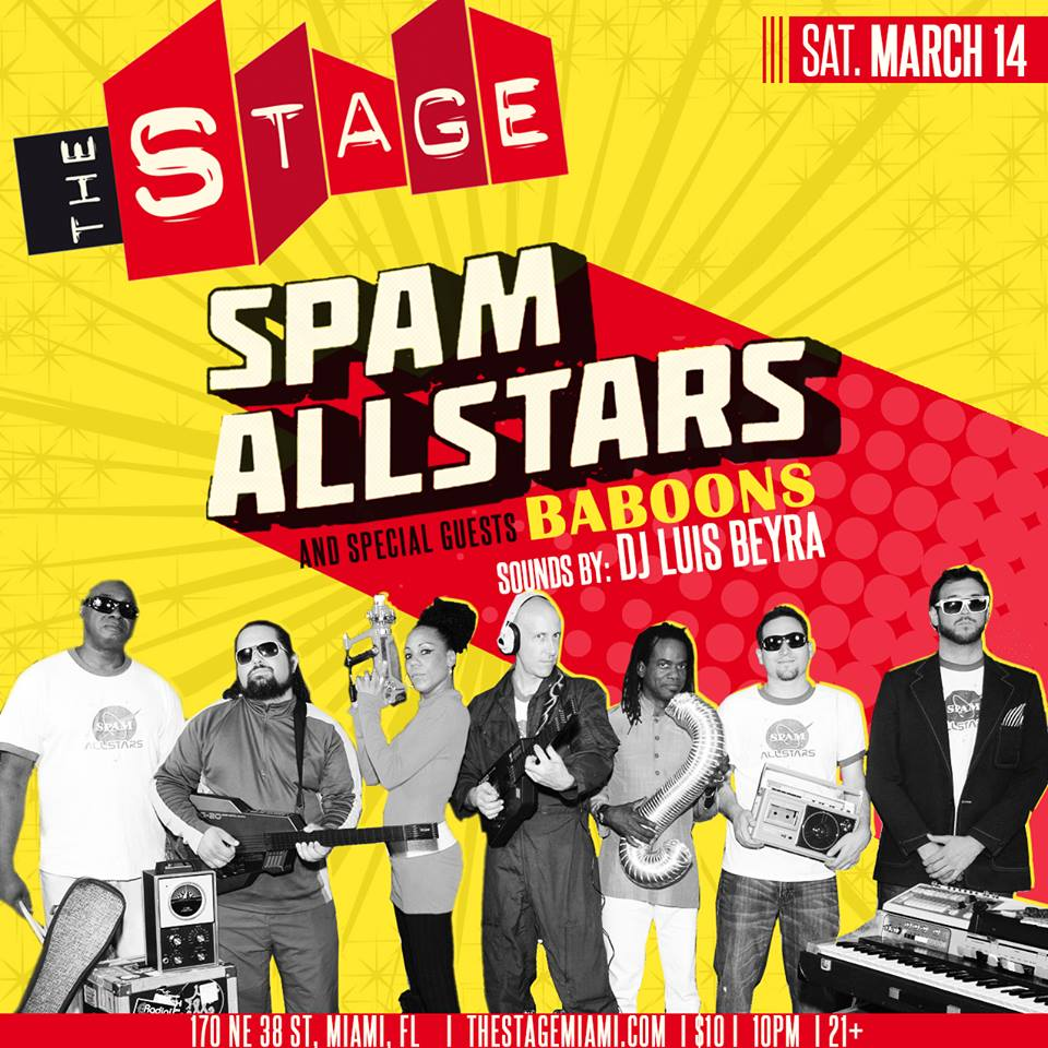 March 14 The Stage Miami – Spam Allstars – Baboons – DJ Luis Beyra
