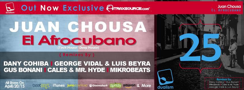 Juan Chousa – El Afrocubano ( George Vidal & Luis Beyra Remix) Dualism Records]