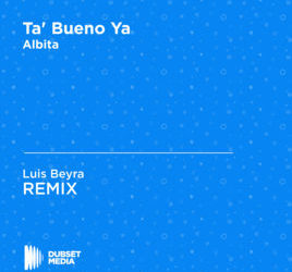New Release – Ta' bueno Ya – Albita – Luis Beyra's Mix
