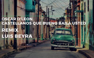 Oscar D'Leon – Castellanos Que Bueno Baila Usted – Remix Luis Beyra