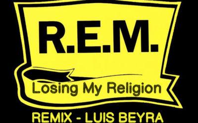 R.E.M – Losing My Religion – Remix Luis Beyra